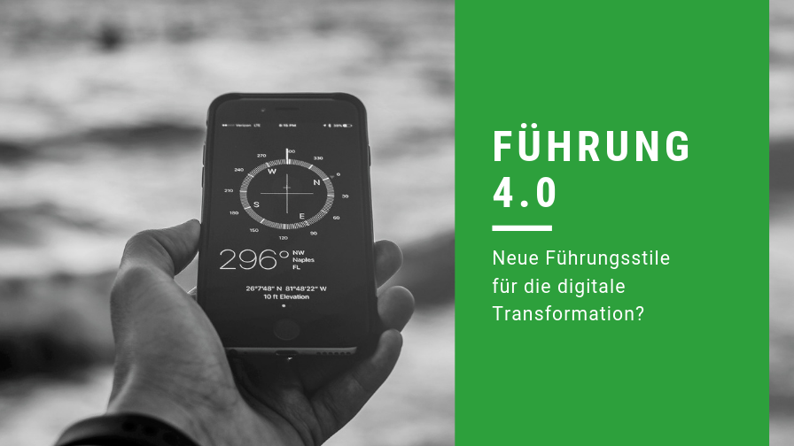 Führung 4.0 – Neue Führungsstile für die digitale Transformation?