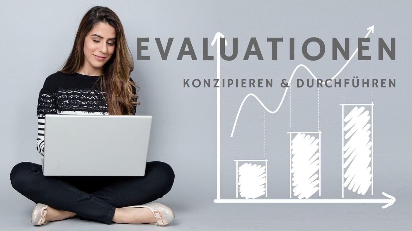 Evaluationen konzipieren und durchführen