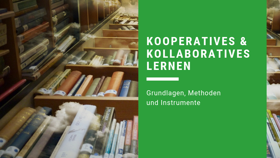 Kooperatives und kollaboratives Lernen