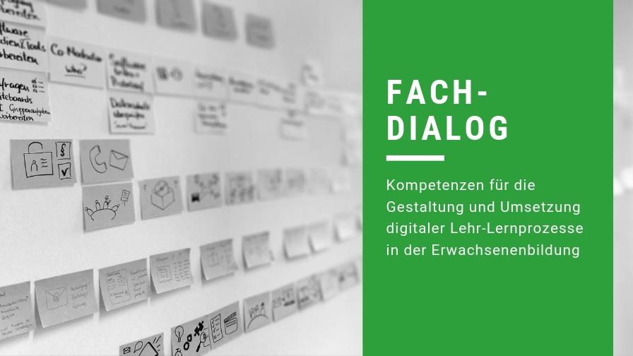 """Fachdialog """"Kompetenzen für die Gestaltung und Umsetzung digitaler Lehr-Lernprozesse in der Erwachsenenbildung"""""""