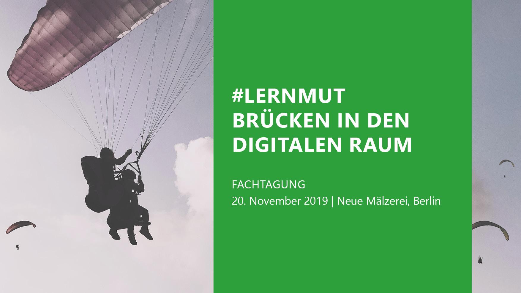 Fachtagung: #Lernmut – Brücken in den digitalen Raum