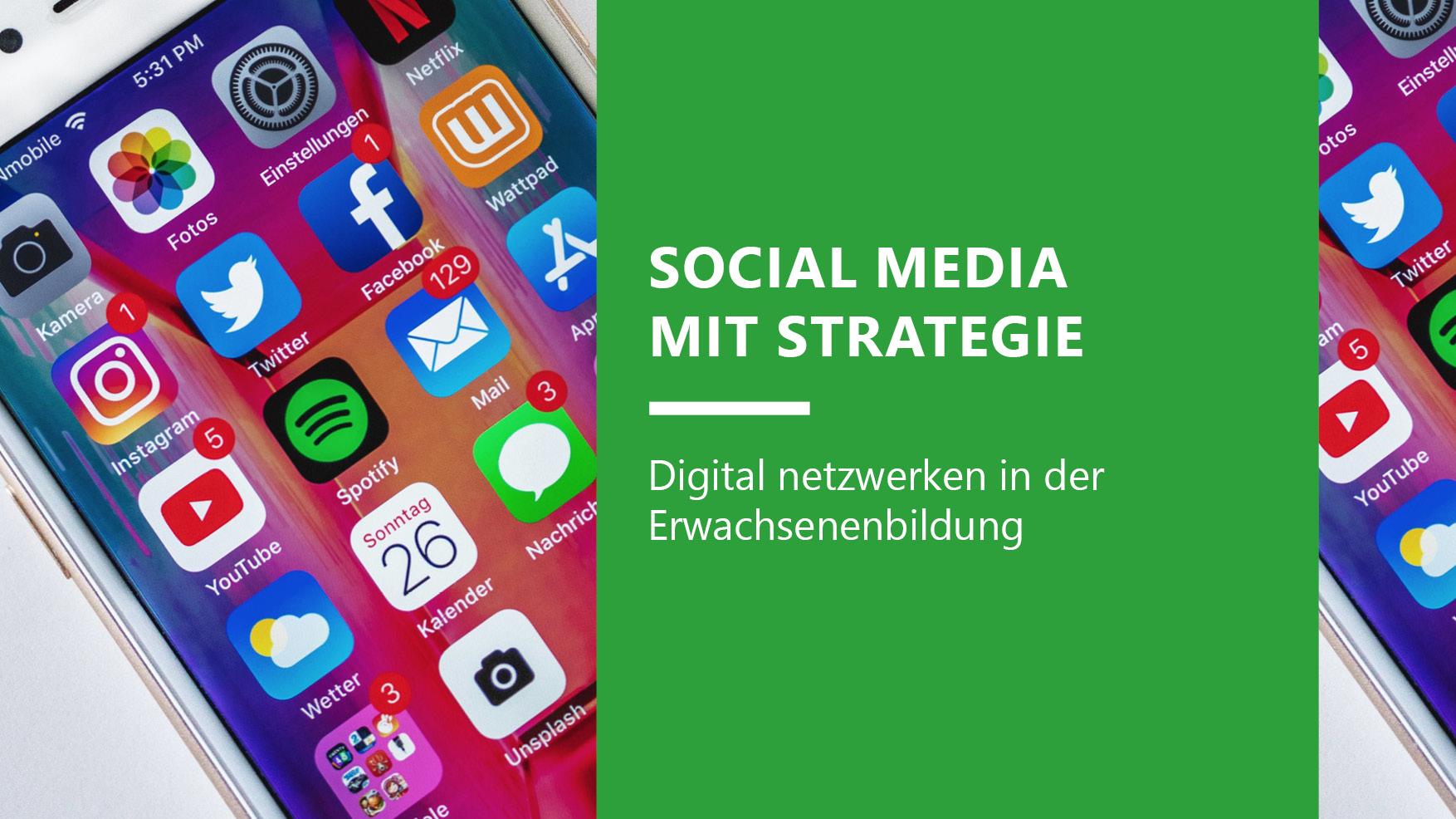 Social Media mit Strategie – Digital netzwerken in der Erwachsenenbildung